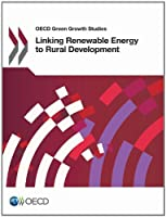 Oecd Green Growth Studies: Linking Renewable Energy to Rural Development