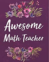 Awesome Math Teacher: Math Teacher calendar Weekly and Monthly Teacher Planner,  Lesson Planner and Record Book 8 x 10 inches,  150 pages (August 2018 ... Teacher Planner 2018-2019 Series) (Volume 4)