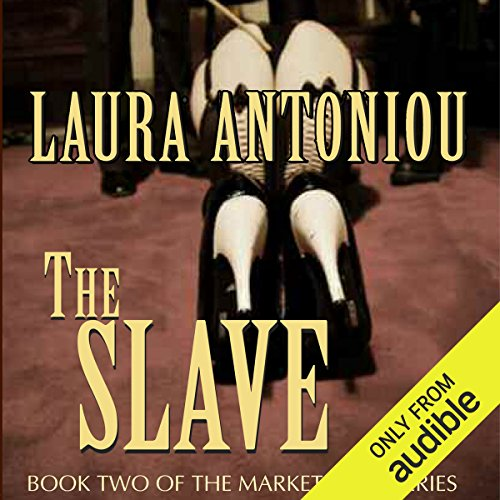 The Slave: Book Two of the Marketplace Series                   By:                                                                                                                                 Laura Antoniou                               Narrated by:                                                                                                                                 Elizabeth Jasicki                      Length: 18 hrs and 28 mins     6 ratings     Overall 4.3