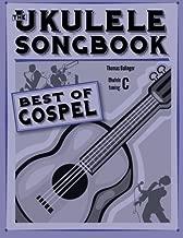 The Ukulele Songbook: Best of Gospel