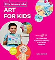 Little Learning Labs: Art for Kids, abridged paperback edition: 26 Adventures in Drawing, Painting, Mixed Media and More; Activities for STEAM Learners (Little Learning Labs, 4)