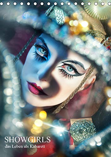 Showgirls - das Leben als Kabarett (Tischkalender 2021 DIN A5 hoch)