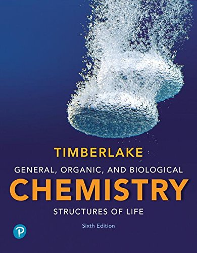 Compare Textbook Prices for General, Organic, and Biological Chemistry: Structures of Life Plus Mastering Chemistry with Pearson eText -- Access Card Package  What's New in Chemistry 6 Edition ISBN 9780134804675 by Timberlake, Karen C.