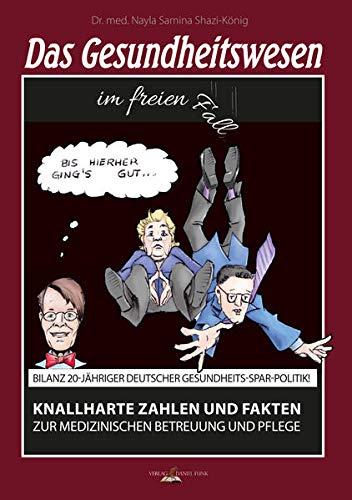 Das Gesundheitswesen im freien Fall: Bilanz 20-jähriger deutscher Gesundheits-Spar-Politik!