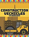 Construction Vehicles Coloring Book: Activity book for Kids & Boys