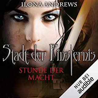 Stunde der Macht     Stadt der Finsternis 11              By:                                                                                                                                 Ilona Andrews                               Narrated by:                                                                                                                                 Gabriele Blum                      Length: 12 hrs and 39 mins     Not rated yet     Overall 0.0