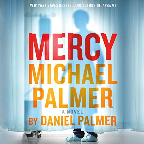 Mercy     A Novel              By:                                                                                                                                 Michael Palmer,                                                                                        Daniel Palmer                               Narrated by:                                                                                                                                 Hillary Huber                      Length: 12 hrs and 56 mins     316 ratings     Overall 4.3