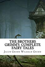 The Brothers Grimm's Complete Fairy Tales