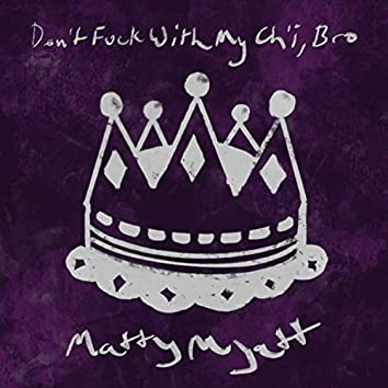 Don't Fuck With My Ch'i, Bro