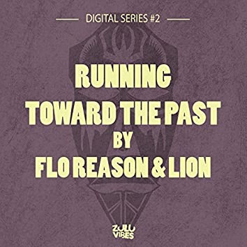Digital Series #2 : Running Toward the Past