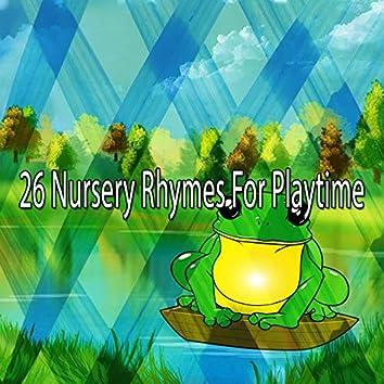 26 Nursery Rhymes for Playtime
