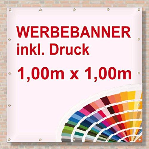 PVC Banner/Werbebanner/Werbeplane | 1m x 1m | inklusive Saum und Ösen | brillanter Druck - besonders stabil - wetterfest | 510g/m² | einseitig mit Ihrem Motiv bedruckt