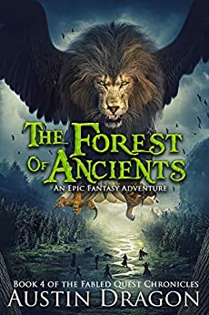 The Forest of Ancients: Fabled Quest Chronicles (Book 4) by [Austin Dragon]
