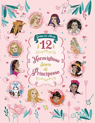 12 meravigliose storie di principesse