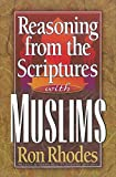 Reasoning from the Scriptures with Muslims - Ron Rhodes
