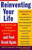 Reinventing Your Life: The Breakthrough Program to End Negative Behavior and Feel Great Again