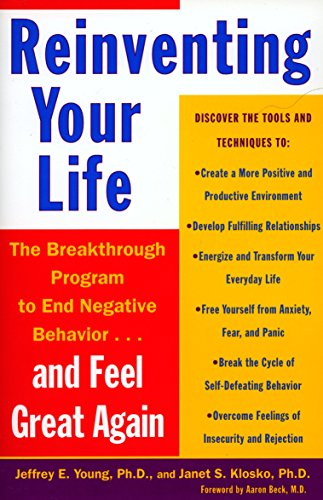 Reinventing Your Life: The Breakthough Program to End Negative Behavior...and FeelGreat Again