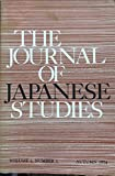 THE JOURNAL of JAPANESE STUDIES Volume 1 Number 1 Autumn 1974