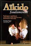 Aïkido - Techniques supérieures de Christian Tissier (1 avril 2006) Broché
