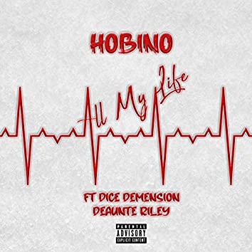 All My Life (feat. Dice Demension & Deaunte Riley)