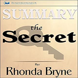Summary: The Secret by Rhonda Byrne                   By:                                                                                                                                 Readtrepreneur Publishing                               Narrated by:                                                                                                                                 Jorie Raine Fradella                      Length: 57 mins     28 ratings     Overall 5.0