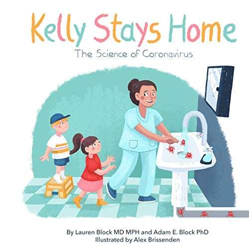 Kelly Stays Home: The Science of Coronvirus: The Science of Coronavirus