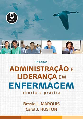 Administração e Liderança em Enfermagem: Teoria e prática