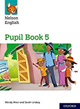 Nelson English: Year 5/Primary 6: Pupil Book 5 (Nelson English New Edition)