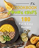The Cookbook for Young Chefs: 180 Fun & Easy Recipes