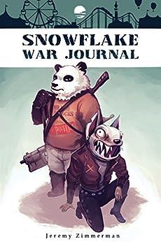 Snowflake War Journal by [Jeremy Zimmerman]