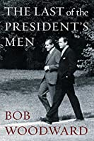 The Last of the President's Men by Bob Woodward(2016-10-06)