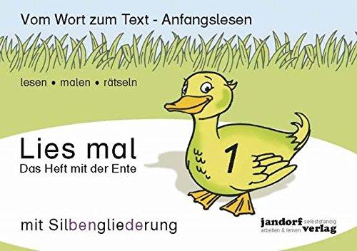 Lies mal 1 (mit Silbengliederung) - Das Heft mit der Ente: Vom Wort zum Text - Anfangslesen