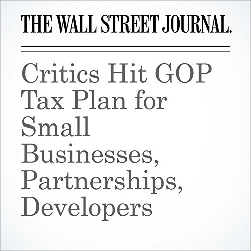 Critics Hit GOP Tax Plan for Small Businesses, Partnerships, Developers audiobook cover art
