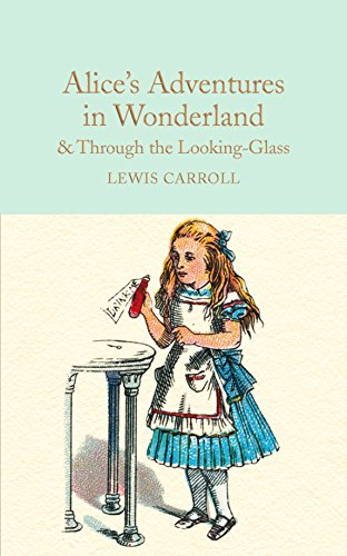Alice's Adventures in Wonderland & Through the Looking-Glass and What Alice Found There: Lewis Carroll