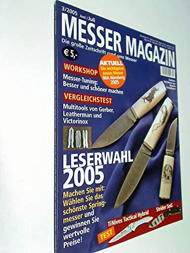 Messer Magazin Nr. 3 / 2005 Multitools von Gerber, Leatherman und Victorinox ; Test: TiNives Tactical Hybrid - Strider SnG