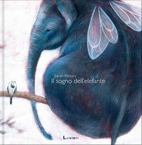 Il sogno dell'elefante. Ediz. illustrata