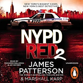 NYPD Red 2                   By:                                                                                                                                 James Patterson                               Narrated by:                                                                                                                                 Edoardo Ballerini,                                                                                        Jay Snyder                      Length: 8 hrs and 7 mins     9 ratings     Overall 4.4