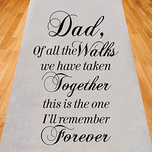 Gifts & Company Dad of All The Walks We Have Take Together Wedding Aisle Runner (75 feet Long) Wedding Ceremony Decor
