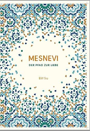 Mesnevi: Der Pfad zur Liebe