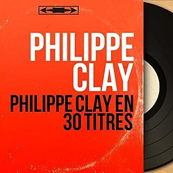 Philippe Clay en 30 titres (Mono Version)