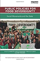 Public Policies for Food Sovereignty (Routledge Studies in Food, Society and the Environment)
