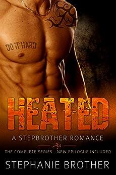 Heated: A Stepbrother Romance (Full Length Novel) by [Stephanie Brother]