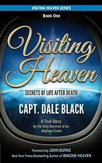 Visiting Heaven: Secrets of Life After Death: Volume 1