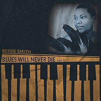 Blues Will Never Die, Vol. 1