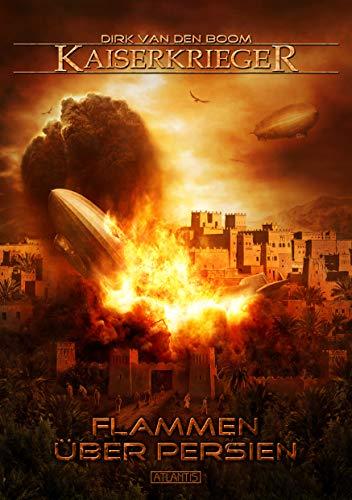 Kaiserkrieger 13: Flammen über Persien