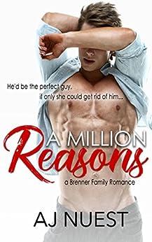 A Million Reasons (Romantic Comedy Novel): A Brenner Family Romance - Book 1 (Billionaire Romance Trilogy) by [AJ Nuest]