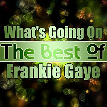 What's Going On - The Best of Frankie Gaye