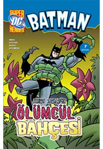 Zehirli Sarmaşık'ın Ölümcül Bahçesi: Batman