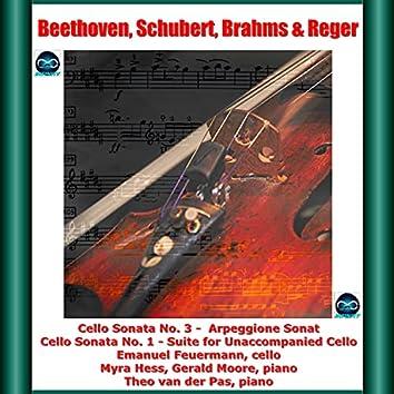 Beethoven, Schubert, Brahms & Reger : Cello Sonata No. 3 - Arpeggione Sonata - Cello Sonata No. 1 - Suite for Unaccompanied Cello