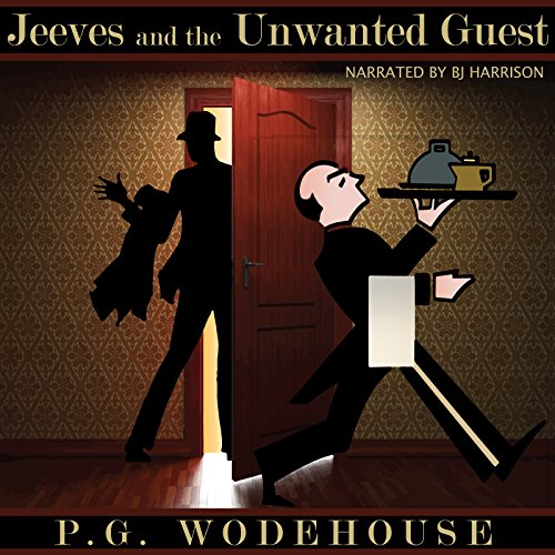 Jeeves and the Unwanted Guest [Classic Tales Edition] audiobook cover art
